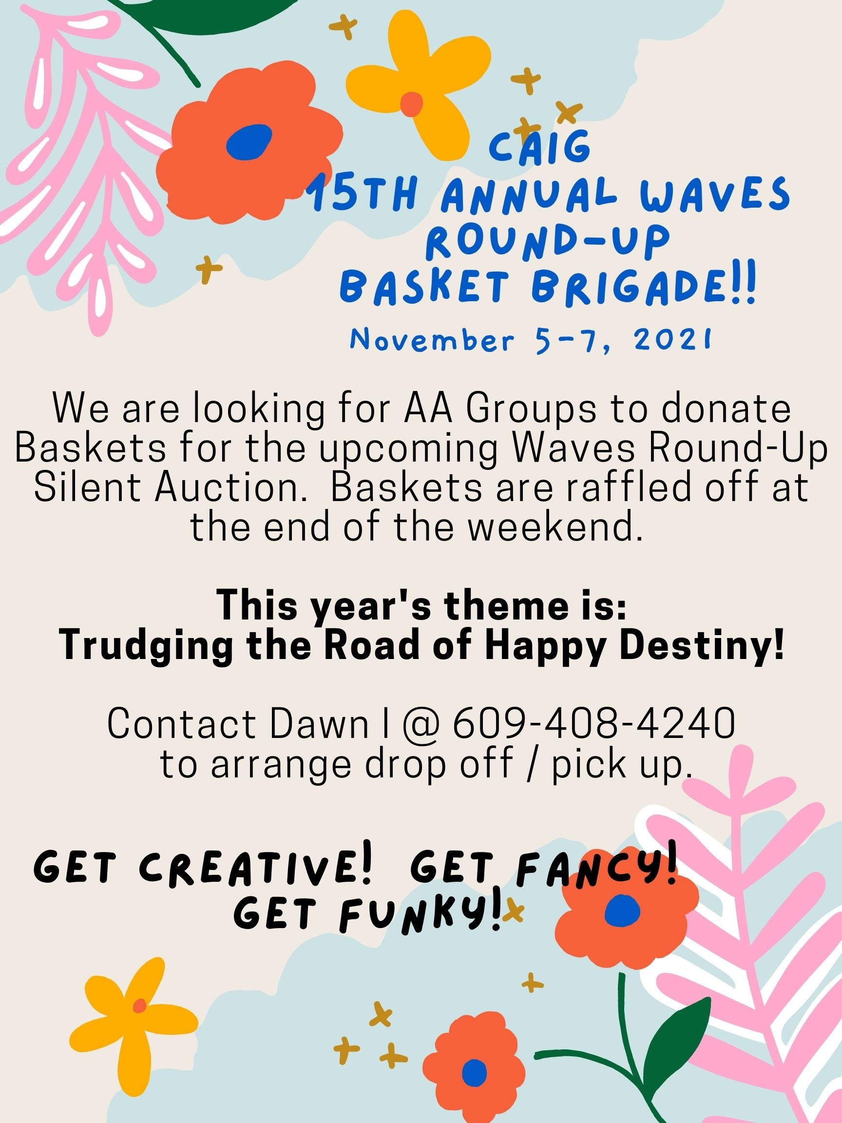 FOR THE ROUND UP – WE NEED YOUR BASKETS!!